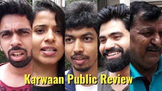 Karwaan Movie - Public Review - Hit Or Flop