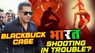 Will Jodhpur Blackbuck Case Create TROUBLE For Salman Khan's BHARAT?