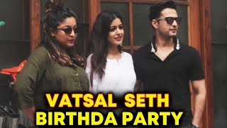 Vatsal Sheth Celebrates Birthday With Wife Ishita Dutta & Sister-In-Law Tanushree Dutta