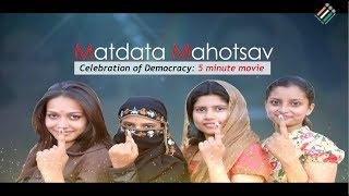 Matdata Mahotsav: Celebration of Democracy: 5 minute movie