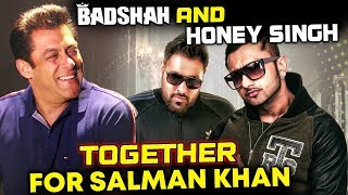 Honey Singh And Badshah Together For Salman Khan's Film LOVERATRI