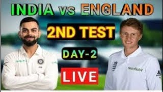 Ind vs Eng 2nd test 2018 | India vs England 2nd Test Day-2| Live Streaming | Match Updat
