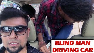 Blind Man Driving CAR Prank | Pranks in India 2018 | Unglibaaz