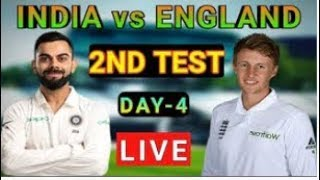 Ind vs Eng 2nd test 2018 | India vs England 2nd Test Day-4| Live Streaming | Match Updat
