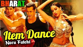 Dilbar Girl Nora Fatehi's ITEM DANCE In Salman Khan's BHARAT