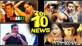 TOP 10 NEWS | Deepika Approached For Salman Khan's INSHALLAH, Nora Fatehi's ITEM DANCE In BHARAT