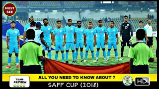 ALL YOU NEED TO KNOW ABOUT SAFF CUP 2018?  || TEAM PREVIEW INDIA