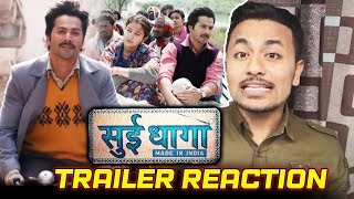 Sui Dhaaga - Made In India TRAILER | REVIEW | REACTION | Varun Dhawan, Anushka Sharma