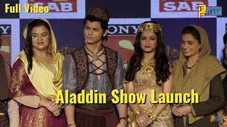 UNCUT: Aladdin - Naam To Sona Hoga Show Launch | Siddharth Nigam,Anveet Kaur | SAB TV