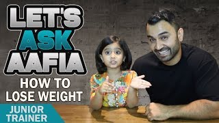 Let's Ask Aafia HOW TO LOSE WEIGHT! (Hindi / Punjabi)