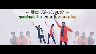 Ye Desh Hai Veer Jawano Ka | 15th August | The Kroonerz Project Ft. Karan Tara | Sahiljeet | Mann