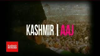 Kashmir crown presents kashmir Aaj Monday 13th August 2018