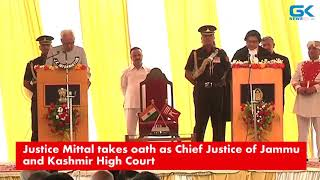 Justice Mittal takes oath as Chief Justice of Jammu and Kashmir High Court