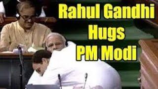 Rahul gandhi hugs Narendra Modi after his speech, thanks for teaching him Hinduism #noconfidencemodi