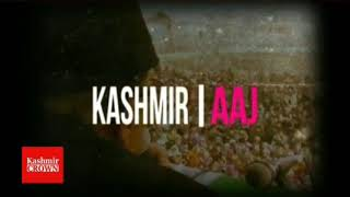 Kashmir crown presents Kashmir Aaj Thursday 16th August 2018