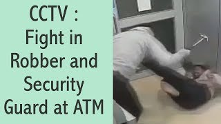 CCTV : Fight in Robber and Security Guard at ATM    JanSangathan Tv