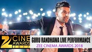 GURU RANDHAWA LIVE PERFORMANCE | ZEE CINEMA AWARDS 2018  |  JanSangathan Tv