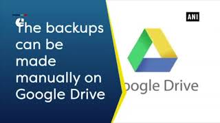 WhasApp backup will no longer take up Google Drive space