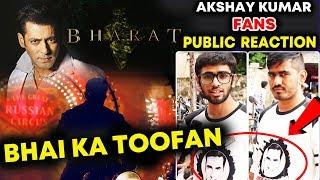 BHARAT Teaser Reaction By Akshay Kumar Fans | Salman Khan