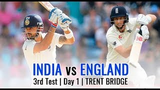 Live- IND Vs ENG| 3rd Test | Day 1 |  Live Scores | 2018 Series