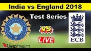 Live- IND Vs ENG 3 rd  Test | Day 2 | Session 1 | Live Scores | 2018 Series