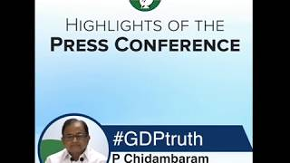 Highlights: AICC Press Briefing By P Chidambaram on the release of the GDP back series data