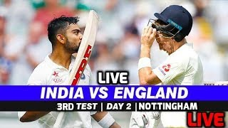 LIVE : Ind vs Eng 3rd Test, Day 2, Live Commentary and Score | Lunch Break