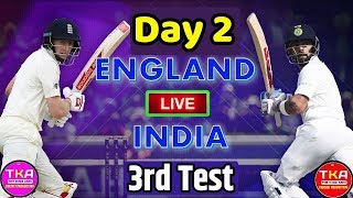 INDIA Vs ENGLAND 3rd Test Day 2 Live Streaming Match Video & Highlights | 19 Aug 2018