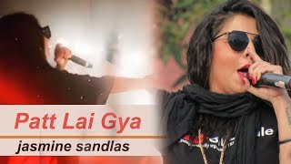 Patt Lai Gya I Jasmine sandlas I Latest song 2018 I Punjabi song 2018