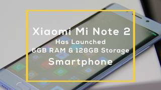 Xiaomi Mi Note 2 Price, Xiaomi mi Note 2 Specifications & More