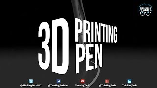 3D Printing Pen | Now Create Your Own Design With 3D Pen | ThinkingTech