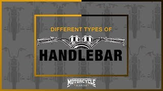 Different Types Of Motorcycle Handlebars | MotorcycleDiaries.in |