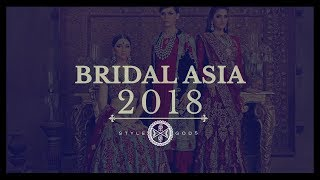 Bridal Asia 2018 | Bridal Collection 2018 | Bridal Dresses 2018 | Bridal Dresses Design | StyleGods