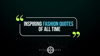 Inspiring Fashion Quotes of All Time | StyleGods