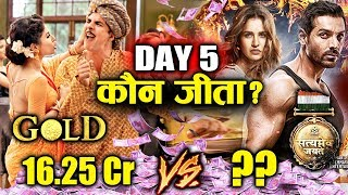 Gold Vs Satyameva Jayate | 5th Day Collection | Akshay Kumar Vs John Abraham