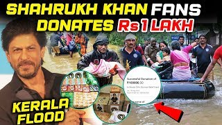 Shahrukh Khan FAN CLUB Donates 1 Lakh To Kerala Flood Victims