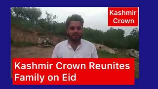 #BigKashmirCrownImpact  #EidGift To Family In Pain  Missing Child Of Tangmarg Meets Family.