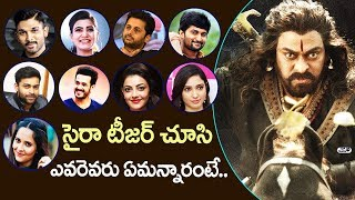 Celebrities about Sye Raa Narasimha Reddy Teaser | Chiranjeevi | Ram Charan | Top Telugu TV