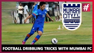 Football Dribbling Tricks | Mumbai City FC - Indian Super League