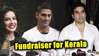 Sunny Leone, Arbaaz Khan, Prateik Babbar | Fundraiser For Kerala | Donation For Kerala Flood Victims