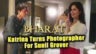 Katrina Kaif Turns Photographer For Sunil Grover In Malta | BHARAT Shooting | Salman Khan