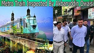 Akbaruddin Owaisi With Other Mla's Inspected Inspected Metro Project From Darul Shifa To Falaknuma