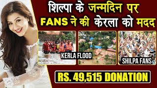 Shilpa Shinde Fans Donate Rs.49,000 To Kerala Flood Relief On Her Birthday