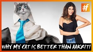 Why My Cat Is Better Than Aakriti | #Ruchi