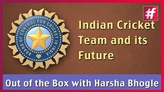 #fame cricket -​​ Future Of Indian Cricket : Harsha Bhogle