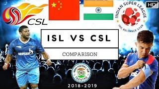 CSL(14)  vs  ISL(5) || COMPARISON 2018-19
