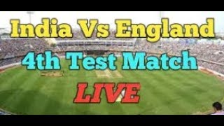 Live: IND Vs ENG 4th Test | Day 1 | Session 1 | Live Scores & Commentary | 2018 Series
