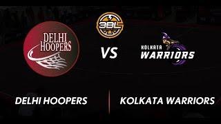 3BL Season 1 Round 5(Bangalore) - Full Game - Day 1 - Delhi Hoopers vs Kolkata Warriors