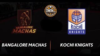 3BL Season 1 Round 5(Bangalore) - Full Game - Day 1 -Bangalore Machas vs Kochi Knights