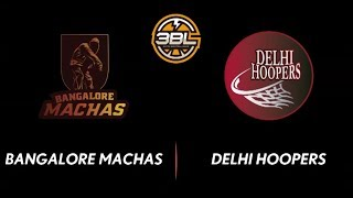3BL Season 1 Round 5(Bangalore) - Full Game - Day 2(Final) - Delhi Hoopers vs Bangalore Machas